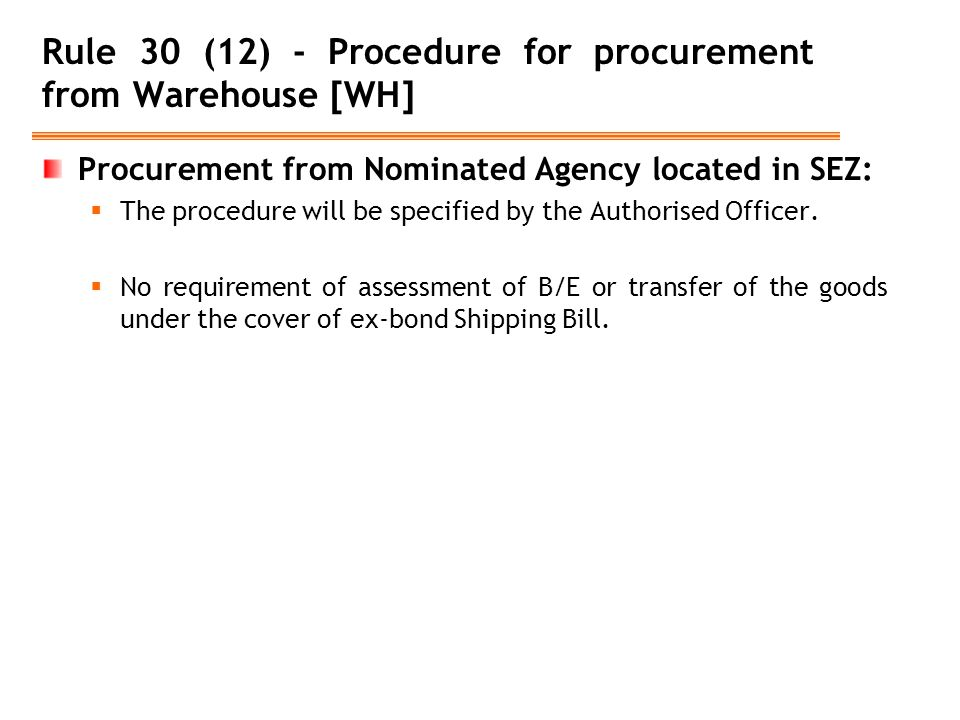 Rule 30 (12) - Procedure for procurement from Warehouse [WH]